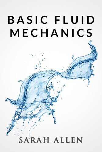 Basic Fluid Mechanics (Stick Figure Physics Tutorials) by Sarah Allen