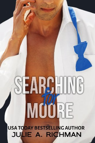 Searching For Moore (Needing Moore Series Book 1) by Julie Richman