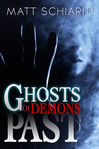 Ghosts of Demons Past by Matt Schiariti