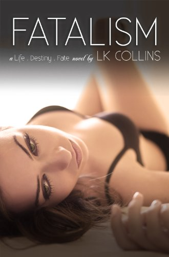 Fatalism (Life. Destiny. Fate Book 1) by LK Collins