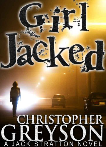 GIRL JACKED (A Jack Stratton Mystery Book 1) by Christopher Greyson