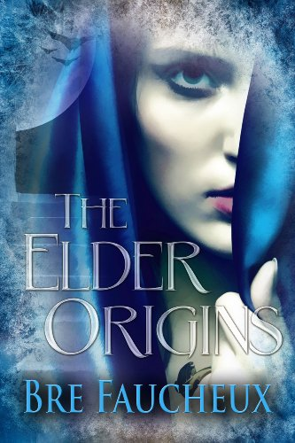 The Elder Origins by Bre Faucheux