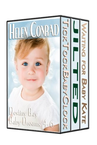 Baby Dreams Box Set Books 4 - 6 (Destiny Bay Romances-Baby Dreams Collection Book 2) by Helen Conrad