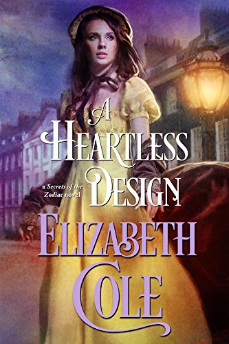A Heartless Design (Secrets of the Zodiac Book 1) by Elizabeth Cole