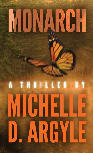 Monarch by Michelle D. Argyle