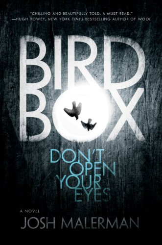 Bird Box: A Novel by Josh Malerman