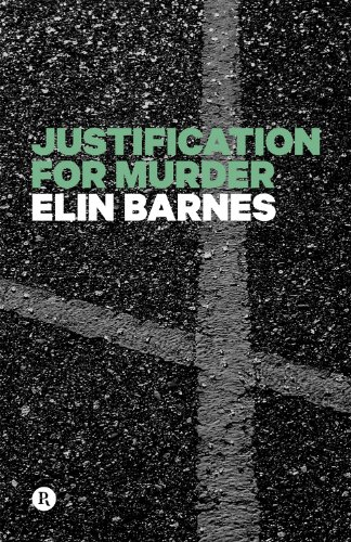 Justification for Murder (The Darcy Lynch Series Book 1) by Elin Barnes