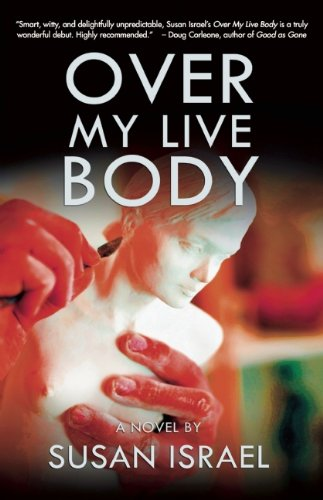 Over My Live Body by Susan Israel