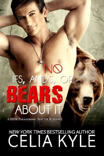 No Ifs, Ands, or Bears About It (Paranormal Shapeshifter BBW Romance) (Grayslake Book 1) by Celia Kyle
