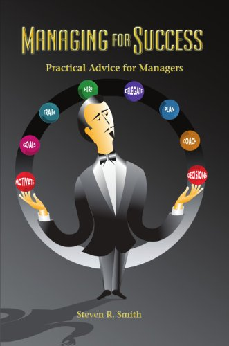 Managing for Success: Practical Advice for Managers by Steven Smith