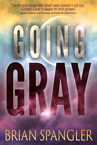 Going Gray (Gray Series Book 1) by Brian Spangler