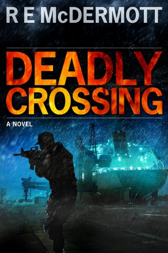 Deadly Crossing (A Tom Dugan Novel) by R.E. McDermott