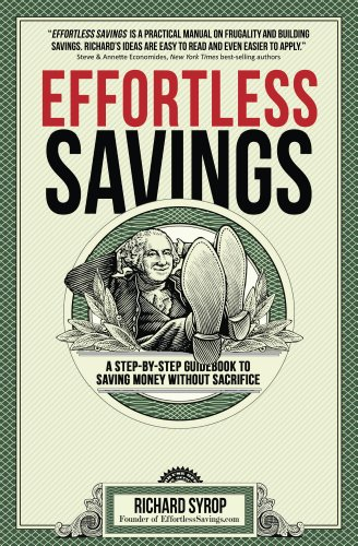 Effortless Savings: A Step-by-Step Guidebook to Saving Money Without Sacrifice by Richard Syrop