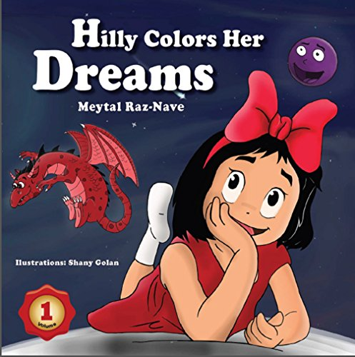 Children's books: Hilly Colors Her Dreams: Kids books about growing up and facts of life ages 2-8 ((Bedtime stories) (Values) (Colorful picture book) Book 1) by Meytal Raz -Nave
