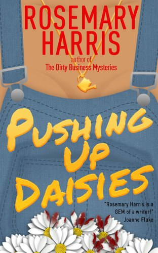 Pushing Up Daisies (The Dirty Business Mystery Series Book 1) by Rosemary Harris