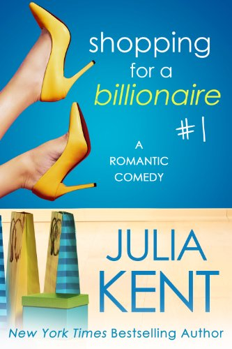 Shopping for a Billionaire 1 by Julia Kent