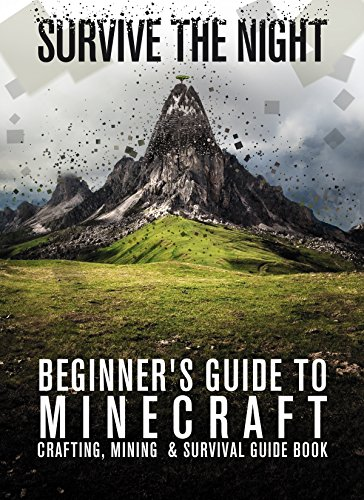 Minecraft Beginner's Guide: Survive the Night: Minecraft Crafting, Mining & Survival  Guide Book by Zack Lancing