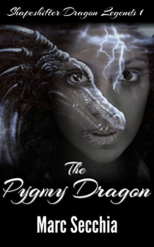 The Pygmy Dragon (Shapeshifter Dragon Legends Book 1) by Marc Secchia
