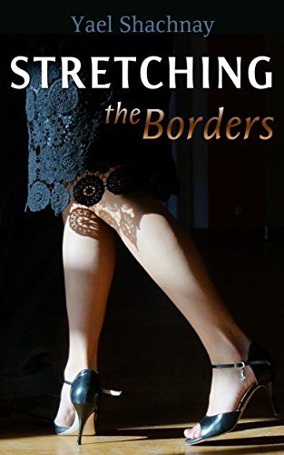 Stretching the Borders: Contemporary Romance by Yael Shachnay