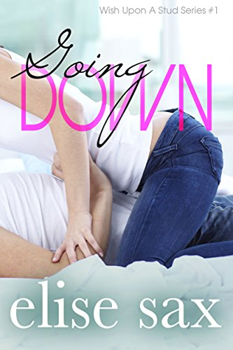 Going Down (Wish Upon A Stud - Book 1) by Elise Sax