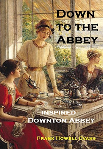 Down To The Abbey: Inspired Downton Abbey (A Jules Poiret Mystery Book 11) by Frank Howell Evans
