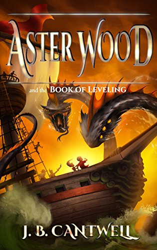 Aster Wood and the Book of Leveling (Book 2) by J. B. Cantwell