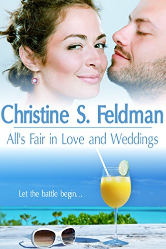 All's Fair in Love and Weddings by Christine S. Feldman