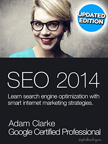 SEO 2014: Learn search engine optimization with smart internet marketing strategies by Adam Clarke
