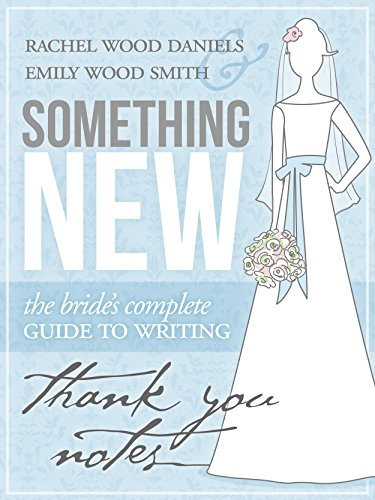 Something New: The Bride's Complete Guide to Writing Thank You Notes by Rachel Wood Daniels