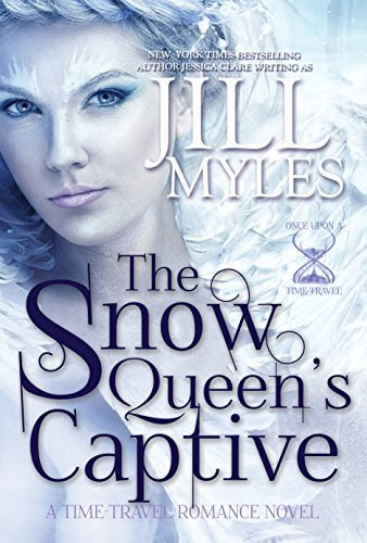 The Snow Queen's Captive (Once Upon a Time-Travel) by Jill Myles