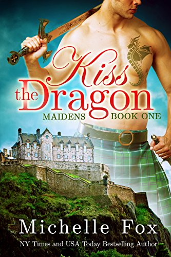 Kiss the Dragon (Maidens Book One) by Michelle Fox