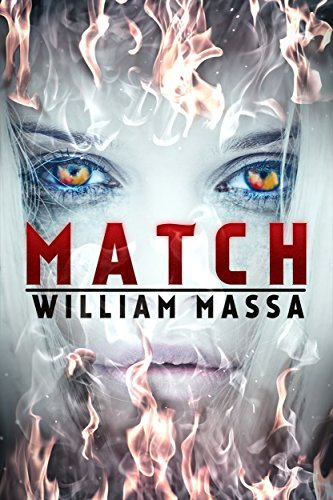 Match: A Supernatural Thriller by William Massa
