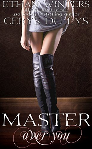 Master Over You: A Dark Romance Novel (Extended Version, Author's Preferred Text) by Cerys du Lys