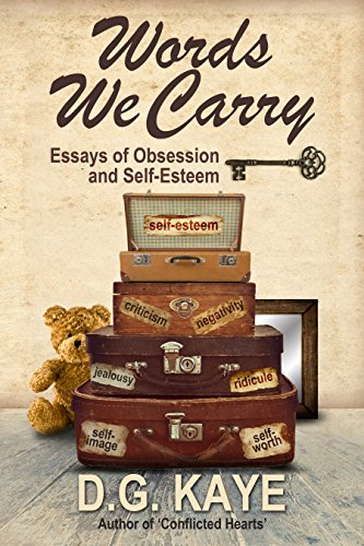 Words We Carry: Essays of Obsession and Self-Esteem by D.G. Kaye