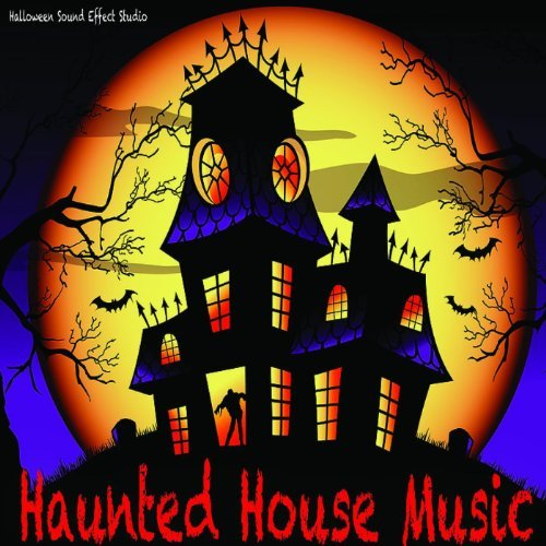 Haunted House Music: Halloween Sound Effects by Halloween Sound Effects Studio