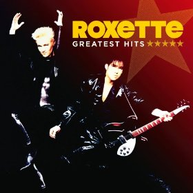 Roxette - Greatest Hits by Roxette