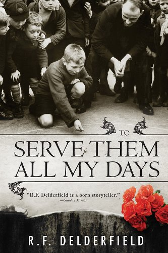 To Serve Them All My Days by R. F. Delderfield