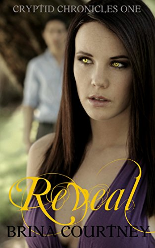 Reveal (Cryptid Chronicles Book 1) by Brina Courtney