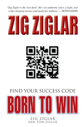 Born to Win: Find Your Success Code by Zig Ziglar