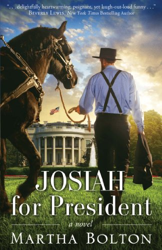 Josiah for President: A Novel by Martha Bolton