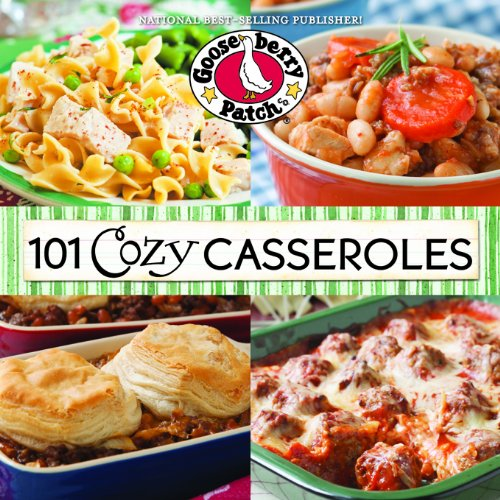 101 Cozy Casserole Recipes Cookbook (101 Cookbook Collection) by Gooseberry Patch