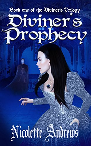 Diviner's Prophecy (Diviner's Trilogy Book 1) by Nicolette Andrews