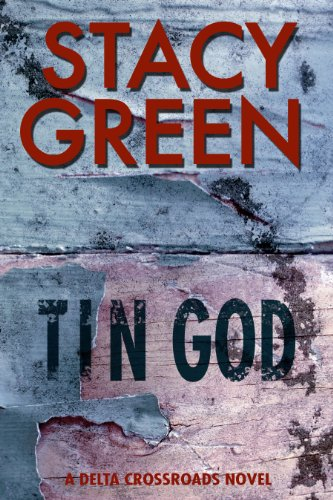 Tin God (A Southern Mystery) (Delta Crossroads Trilogy Book 1) by Stacy Green
