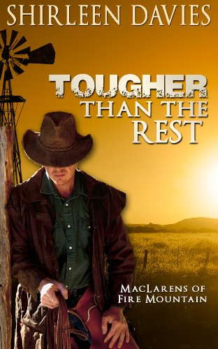 Tougher Than The Rest (MacLarens of Fire Mountain Book 1) by Shirleen Davies