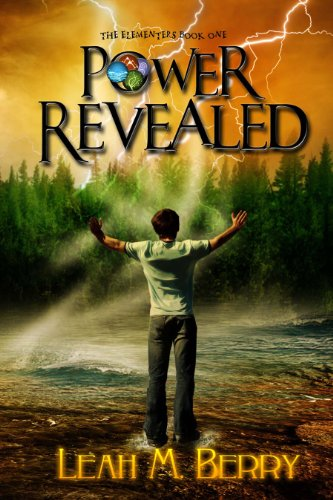 Power Revealed (The Elementers Book 1) by Leah M. Berry