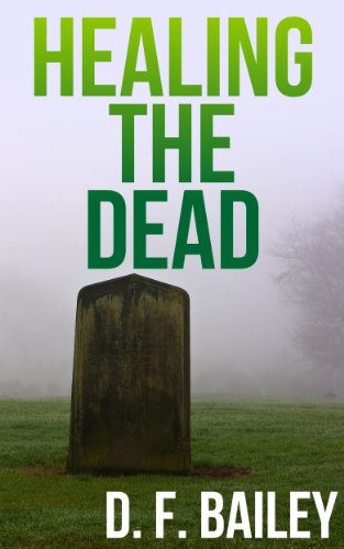 Healing the Dead by D. F. Bailey