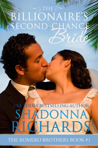 The Billionaire's Second-Chance Bride (The Romero Brothers, Book 1) by Shadonna Richards