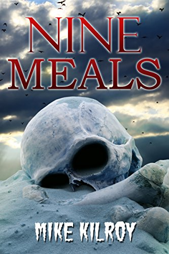 Nine Meals by Mike Kilroy
