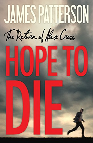 Hope to Die (Alex Cross Book 22) by James Patterson