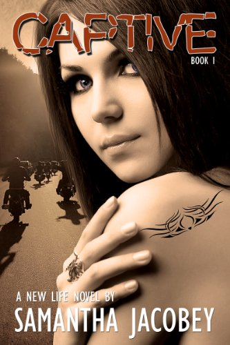 Captive: Book 1 - Formerly Life of Recovery (A New Life) by Samantha Jacobey
